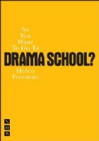 So You Want To Go To Drama School? Book